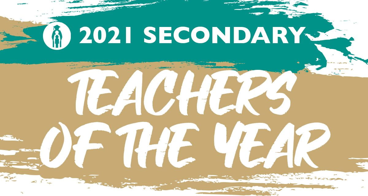 2021 Secondary Teachers of the Year