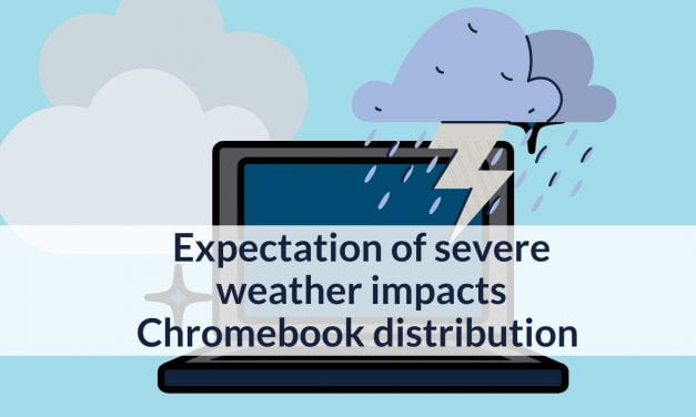 Due to Weather: Thursday Chromebook Distribution May Be Canceled, Friday Canceled