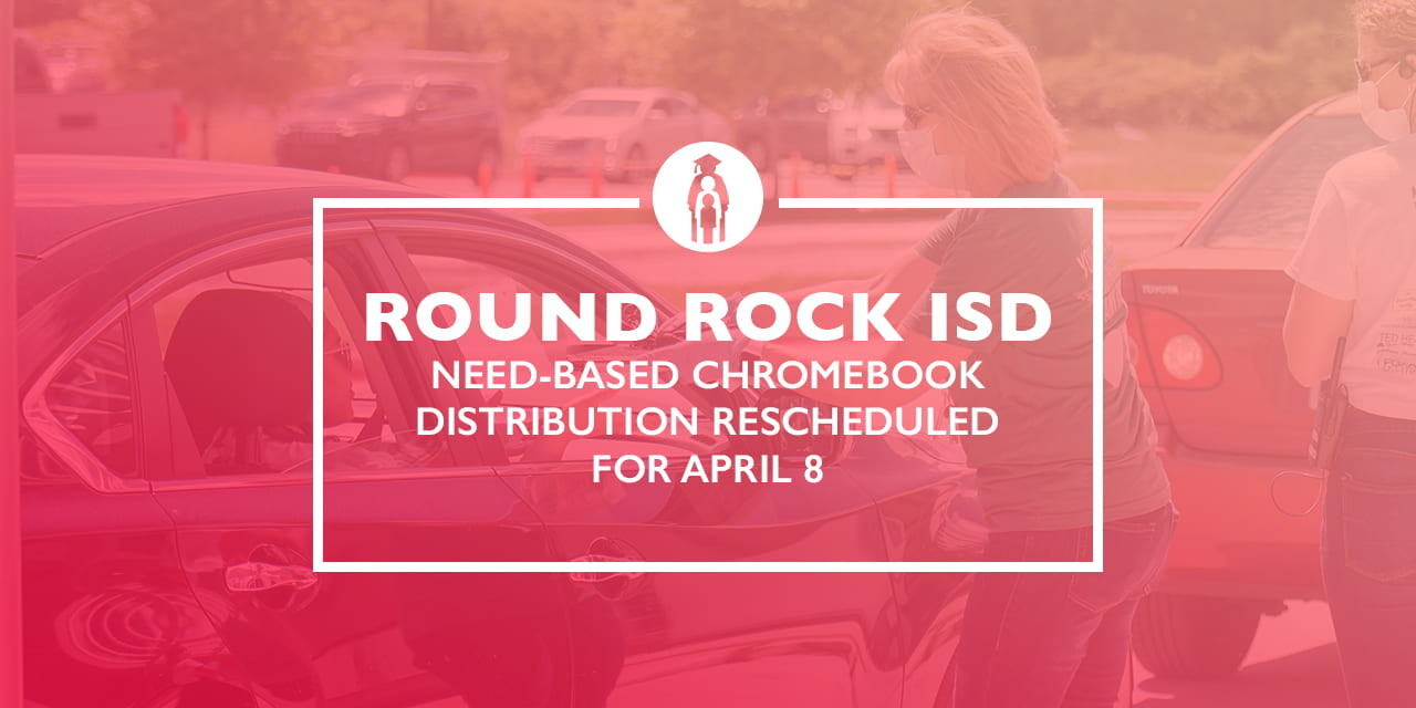 Need-based Chromebook Distribution Rescheduled for April 8