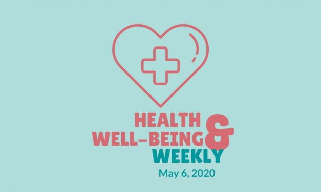 Health & Well-Being Weekly, May 6