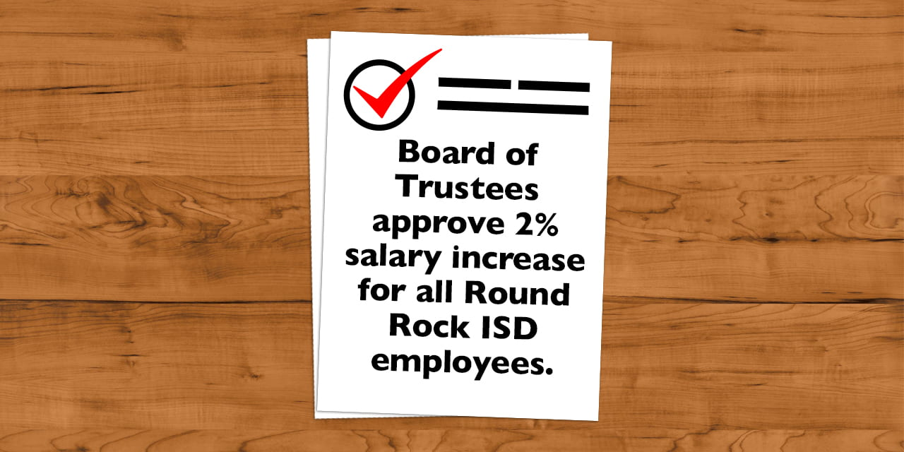 Board of Trustees approve 2% salary increase for all Round Rock ISD employees