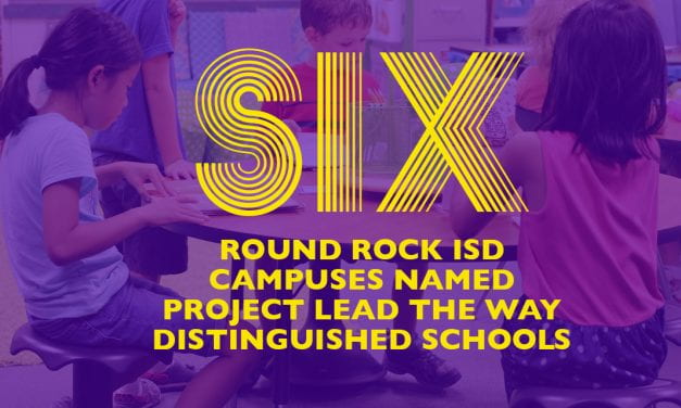 Six Round Rock ISD campuses named Project Lead The Way Distinguished Schools