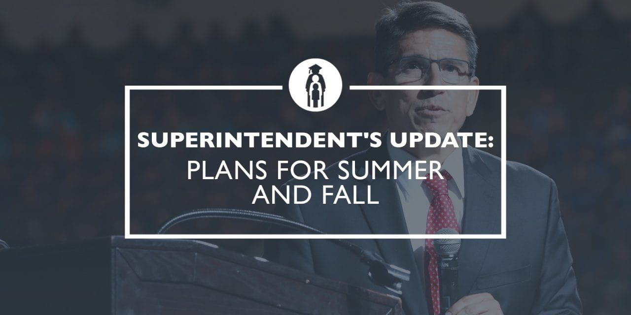 Superintendent Update: Plans for Summer and Fall