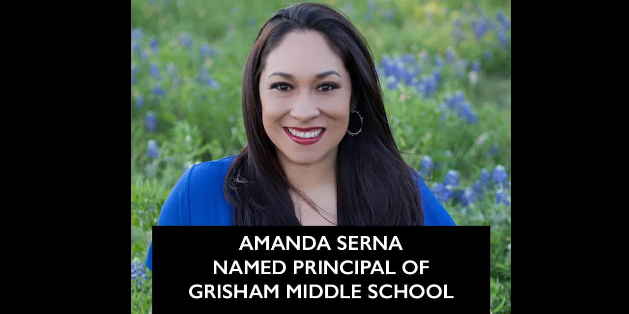Amanda Serna Named Principal of Grisham Middle School