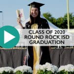 Class of 2020 Round Rock ISD Commencement Walk