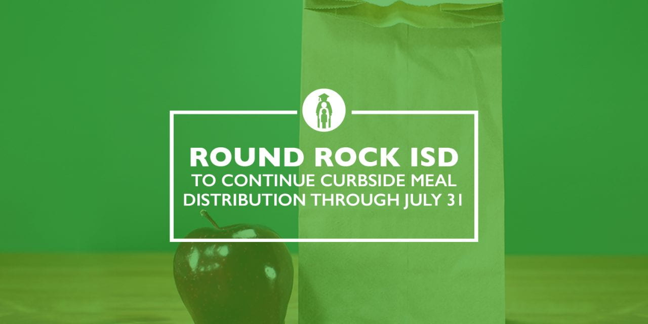 Round Rock ISD to continue curbside meal distribution through July 31