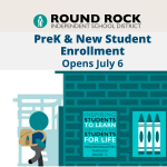 Prekindergarten and New Student Enrollment opens July 6