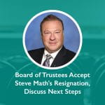 Board of Trustees Accept Steve Math's Resignation, Discuss Next Steps