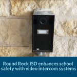 Round Rock ISD enhances school safety with video intercom systems
