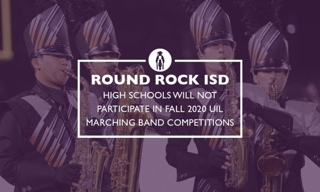 Round Rock ISD high schools will not participate in Fall 2020 UIL Marching Band competitions
