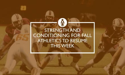 Strength and Conditioning for Fall Athletics to Resume This Week