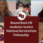 Round Rock High School Students Receive National ServiceVote Fellowship
