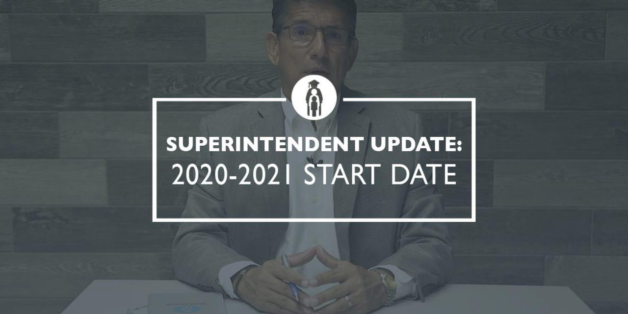 Superintendent Update: 2020-2021 Start Date