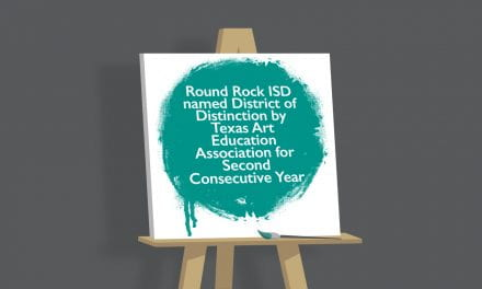 Round Rock ISD named District of Distinction by Texas Art Education Association for Second Consecutive Year