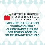 Partners in Education Foundation Golf Classic raises $115,000 for  Round Rock ISD students and teachers