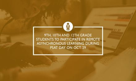 9th, 10th and 12th grade students to participate in remote asynchronous learning during PSAT Day on Oct. 29