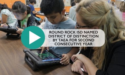 Round Rock ISD named District of Distinction by TAEA for Second Consecutive Year
