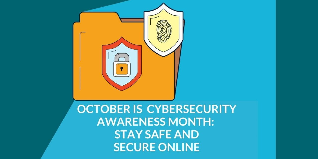 October is Cybersecurity Awareness Month: Stay Safe and Secure Online