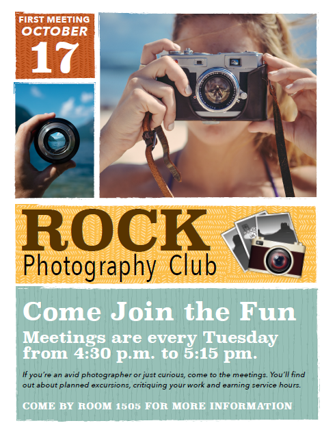 Rock Photography Club's First Meeting is October 17th from 4:30 to 5:15 PM in room 1505