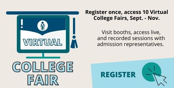 Click Her to register for Virtual College Fairs