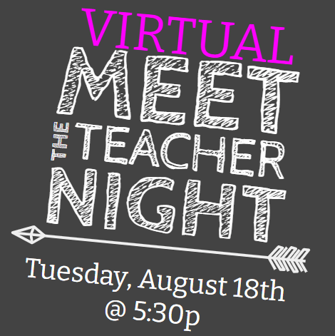 Virtual Meet the Teacher Night. Tuesday, August 18th at 5:30p