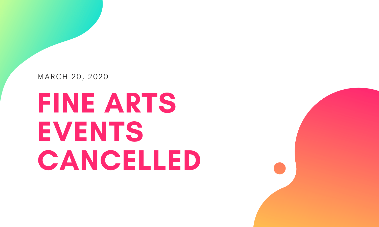 Fine Arts Events CANCELLED through April 3rd