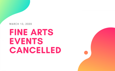 Fine Arts Events Cancelled