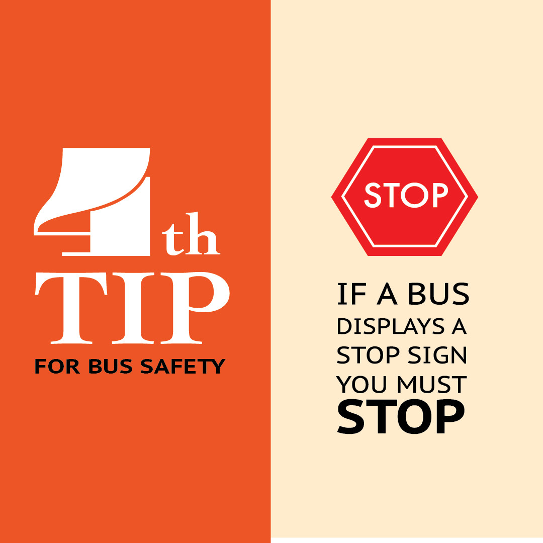 Bus Safety Tip #4: Stop means STOP