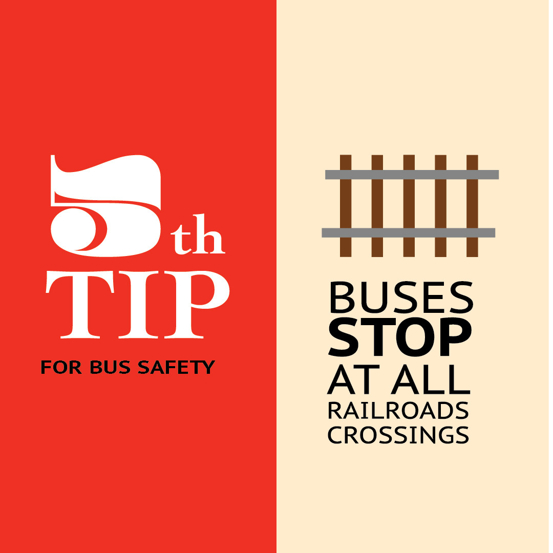 Bus Safety Tip #5: Buses stop at railroad crossings