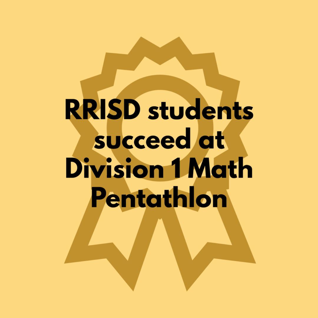 RRISD students succeed at Division 1 Math Pentathlon