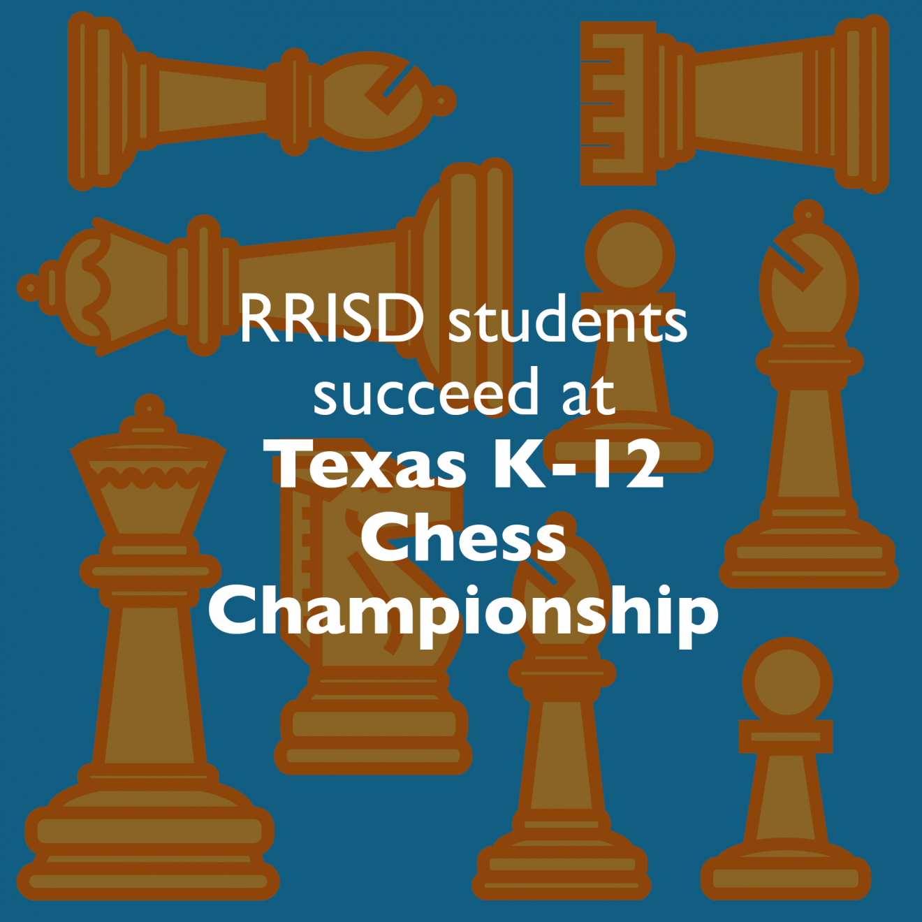 RRISD students succeed at Texas K-12 Chess Championship