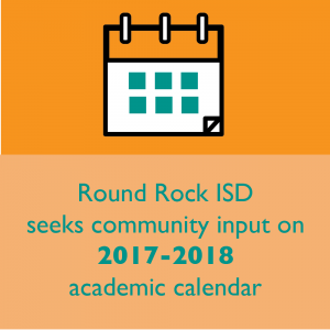 Round Rock ISD seeks input on 2017-2018 academic calendar