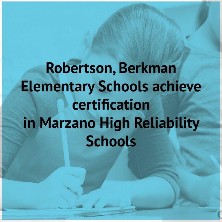 Robertson, Berkman achieve Marzano High Reliability Schools certification