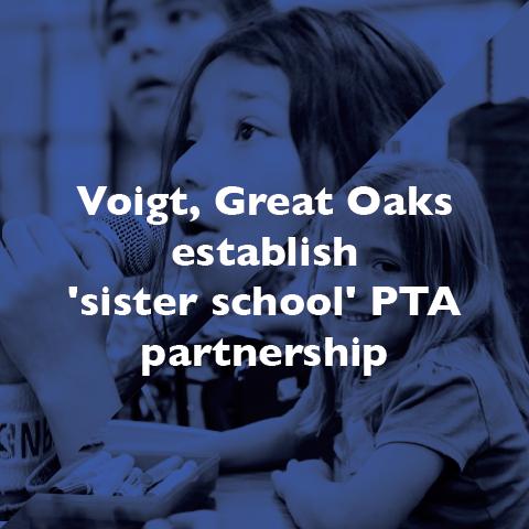 Voigt, Great Oaks establish 'sister school' PTA partnership