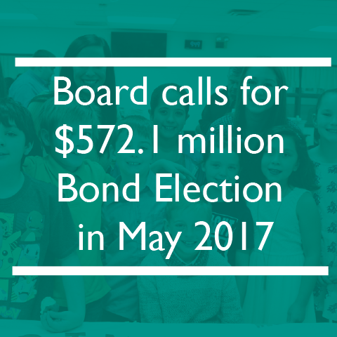 Board calls for $572.1 million Bond Election in May 2017