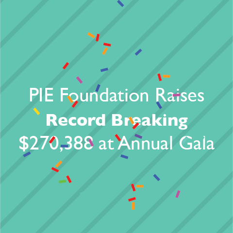PIE Foundation Raises record breaking $270,388 at annual gala
