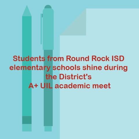 RRISD elementary students shine during District A+ UIL academic meet