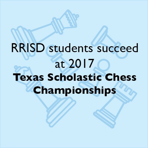 RRISD students succeed at 2017 Texas Scholastic Chess Championships