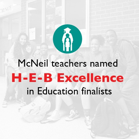 McNeil teachers named H-E-B Excellence in Education finalists