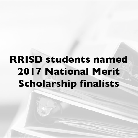 RRISD students named 2017 National Merit Scholarship finalists