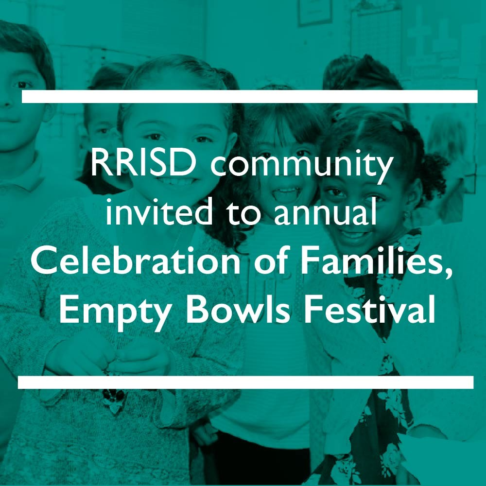 RRISD community invited to annual Celebration of Families, Empty Bowls Festival