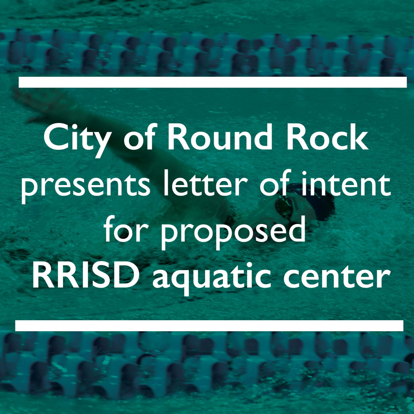 City of Round Rock presents letter of intent for proposed RRISD aquatic center