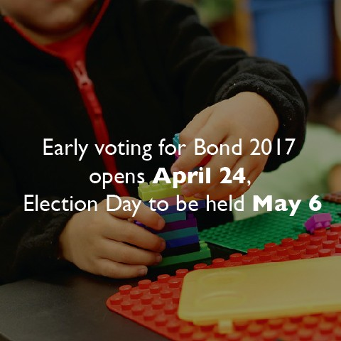 Early voting for Bond 2017 opens April 24, Election Day to be held May 6