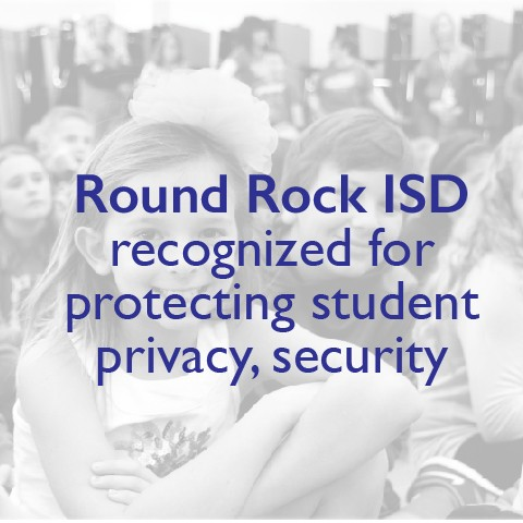 Round Rock ISD recognized for protecting student privacy, security