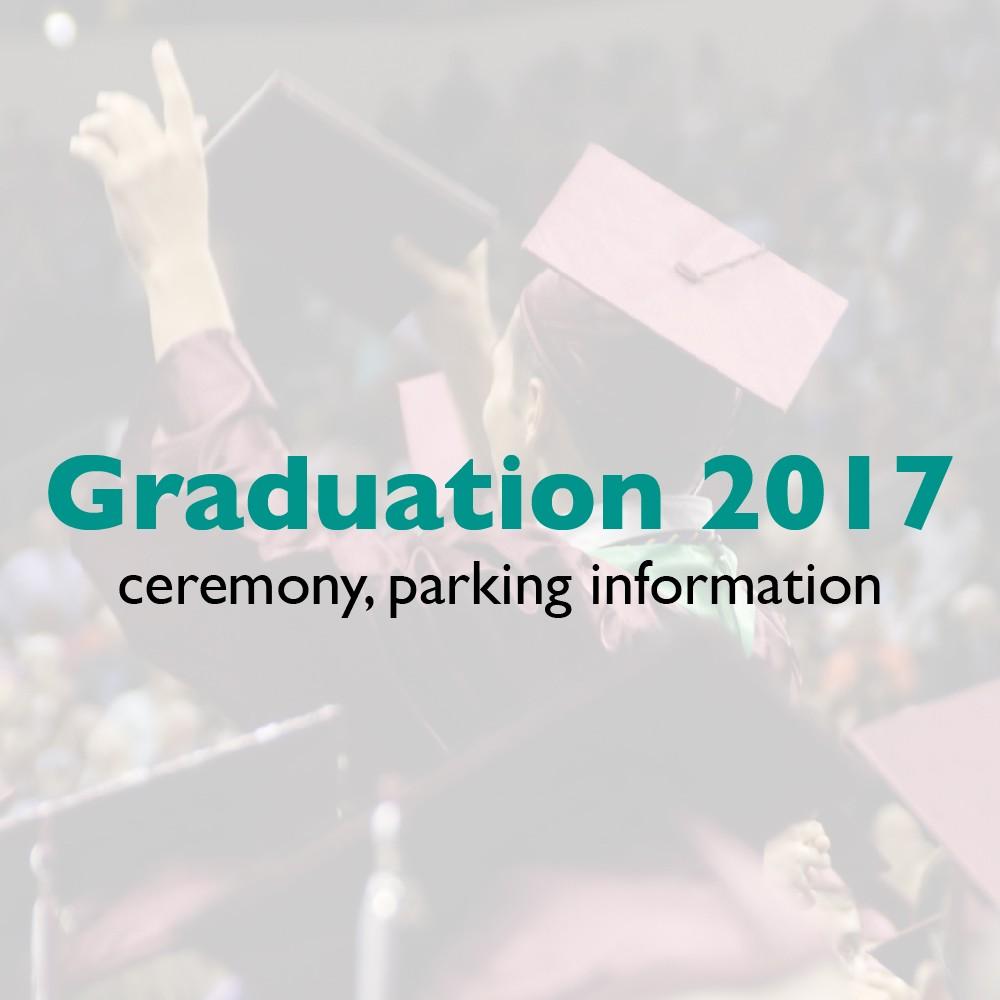 Graduation 2017 ceremony, parking information