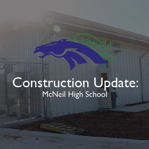 Construction Update: McNeil agriculture science facility open for student use