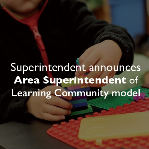 Superintendent announces Area Superintendent of Learning Community model