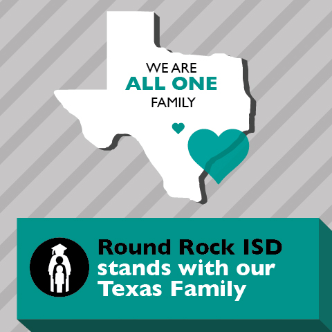 Superintendent's Message: Round Rock ISD stands with our Texas Family