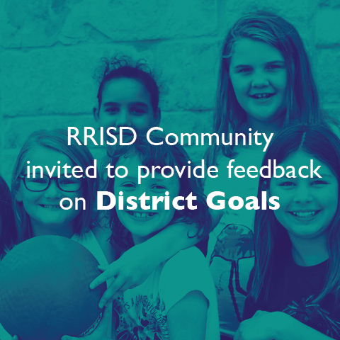 RRISD community invited to provide feedback on District goals