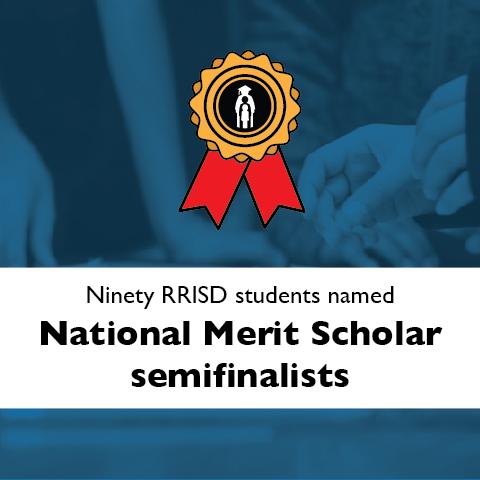 Ninety RRISD students named National Merit Scholar semifinalists